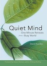 Quiet Mind: One Minute Retreats from a Busy World