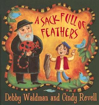 A Sack Full of Feathers by Debby Waldman