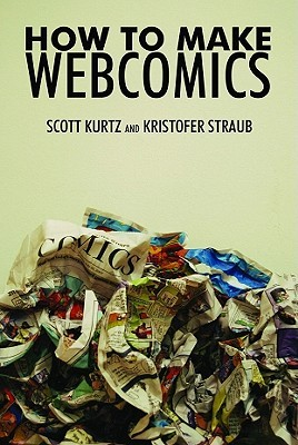 How To Make Webcomics by Brad Guigar