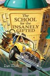 The School for the Insanely Gifted