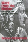 Word from the Mother: Language and African Americans
