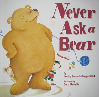 Never Ask a Bear by Louise Bonnett-Rampersaud