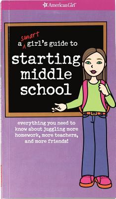 A Smart Girl's Guide to Starting Middle School by Julie Williams