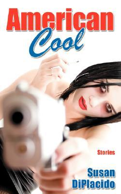 American Cool by Susan DiPlacido