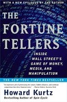 The Fortune Tellers: Inside Wall Street's Game of Money, Media and Manipulation