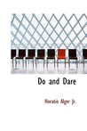 Do and Dare by Horatio Alger Jr.