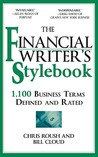 The Financial Writer's Stylebook: 1,100 Business Terms Defined and Rated