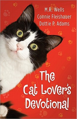 The Cat Lover's Devotional by M.R. Wells