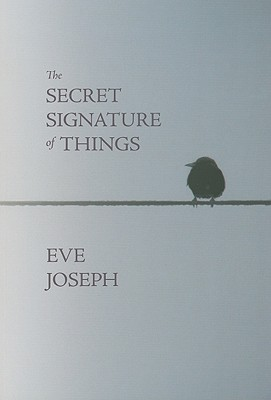 The Secret Signature of Things by Eve Joseph
