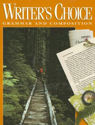 Writer's Choice: Grammar and Composition Grade 10 Student Edition