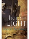 Into the Light (Clear Water Creek Chronicles, #1)