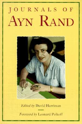 The Journals of Ayn Rand by Ayn Rand