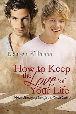 How to Keep the Love of Your Life by Maureen Willmann