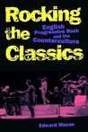 Rocking the Classics by Edward Macan
