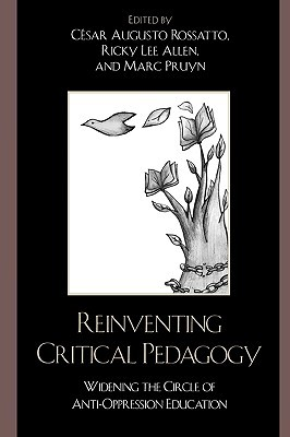 Reinventing Critical Pedagogy: Widening the Circle of Anti-Oppression Education