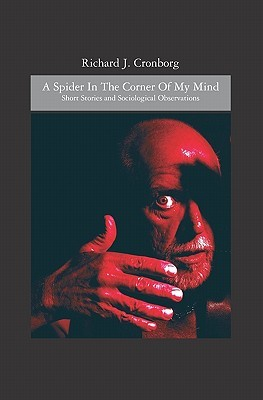 A Spider In The Corner Of My Mind: Short Stories And Sociological Observations