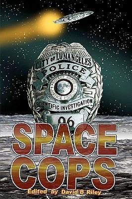 Space Cops by David B. Riley
