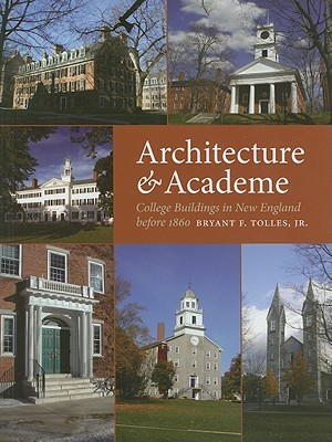 Architecture & Academe by Bryant F. Tolles Jr.