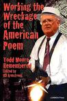 Working the Wreckage of the American Poem: Todd Moore Remembered