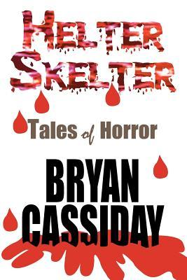 Helter Skelter by Bryan Cassiday