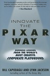 Innovate the Pixar Way: Business Lessons from the World's Most Creative Corporate Company