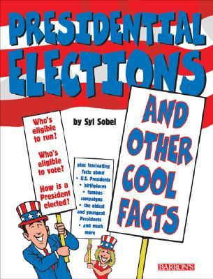 Presidential Elections: And Other Cool Facts