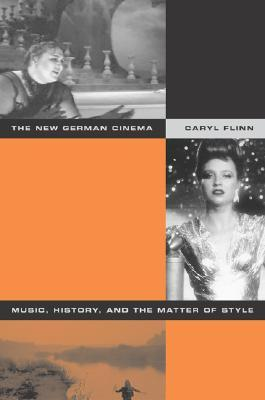 The New German Cinema: Music, History, and the Matter of Style
