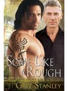 Some Like it Rough (The Gentlemen's Club #2)