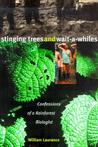 Stinging Trees and Wait-a-Whiles: Confessions of a Rainforest Biologist
