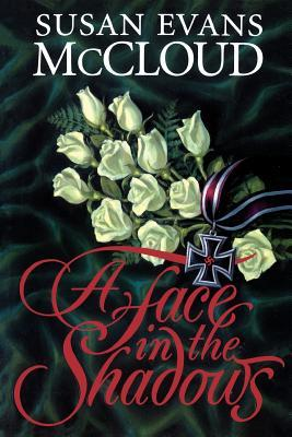 A Face in the Shadows by Susan Evans McCloud