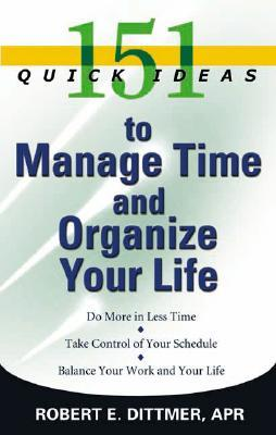 151 Quick Ideas to Manage Your Time