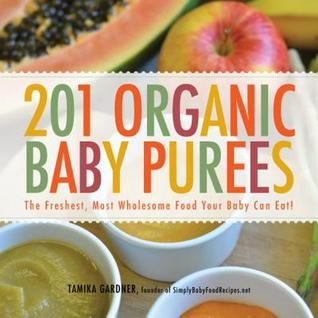 201 Organic Baby Purees by Tamika L. Gardner