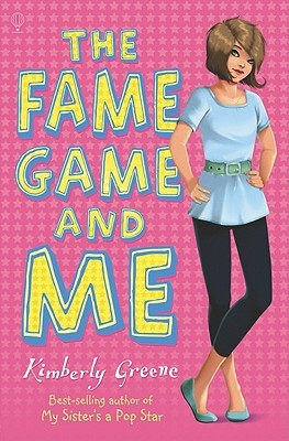 The Fame Game and Me by Kimberly Greene