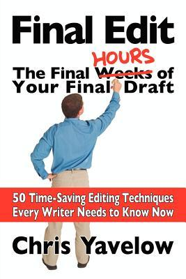 Final Edit, the Final Hours of Your Final Draft by Chris Yavelow