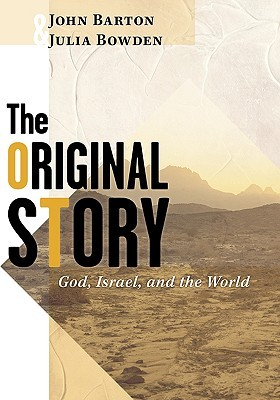 The Original Story: God, Israel, and the World