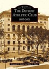 The Detroit Athletic Club: 1887-2001 (Images of America: Michigan)