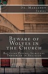 Beware of Wolves in the Church: Battling Psycho-Spiritual Terrorism in Religion