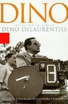 Dino: The Life and the Films of Dino De Laurentiis