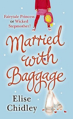 Married With Baggage by Elise Chidley