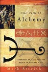 The Path of Alchemy: Energetic Healing and the World of Natural Magic