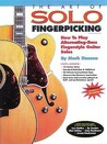 The Art of Solo Fingerpicking: How to Play Alternating-Bass Fingerstyle Guitar Solos (Guitar Books)
