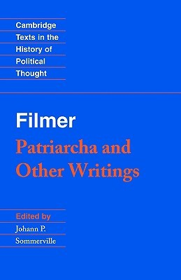 Patriarcha and Other Writings by Robert Filmer