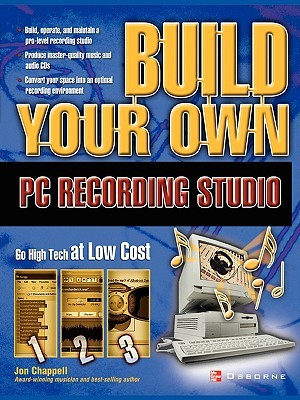 Build Your Own PC Recording Studio by Jon Chappell