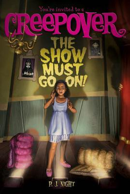 The Show Must Go On! by P.J. Night