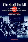 We Shall Be All: A History of the Industrial Workers of the World (abridged ed.)