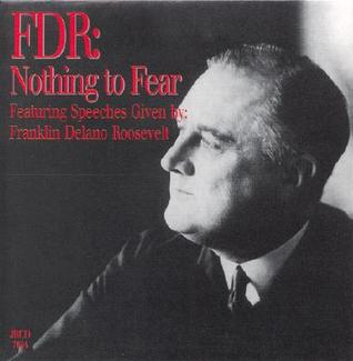 Nothing to Fear: Featuring Speeches Given