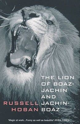 The Lion of Boaz-Jachin and Jachin-Boaz by Russell Hoban