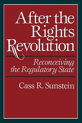 After the Rights Revolution by Cass R. Sunstein