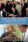 Health Care Reform and American Politics: What Everyone Needs to Know