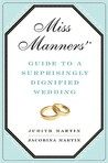 Miss Manners' Guide to a Surprisingly Dignified Wedding by Judith Martin